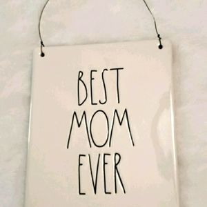 Best Mom Ever hanging Plaque  Rae Dunn sign